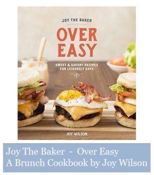 Joy the Baker - Over Easy Brunch Cookbook - Joy Wilson