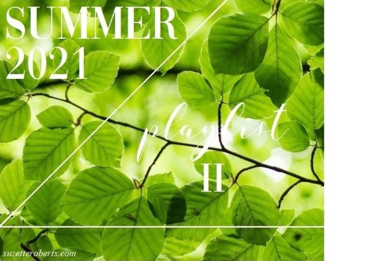 Suzetteroberts - home - 08 2021 - summer 2021 playlist II